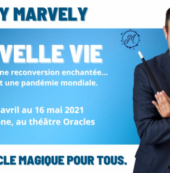 Spectacle de magie – Nouvelle vie Rémy Marvely